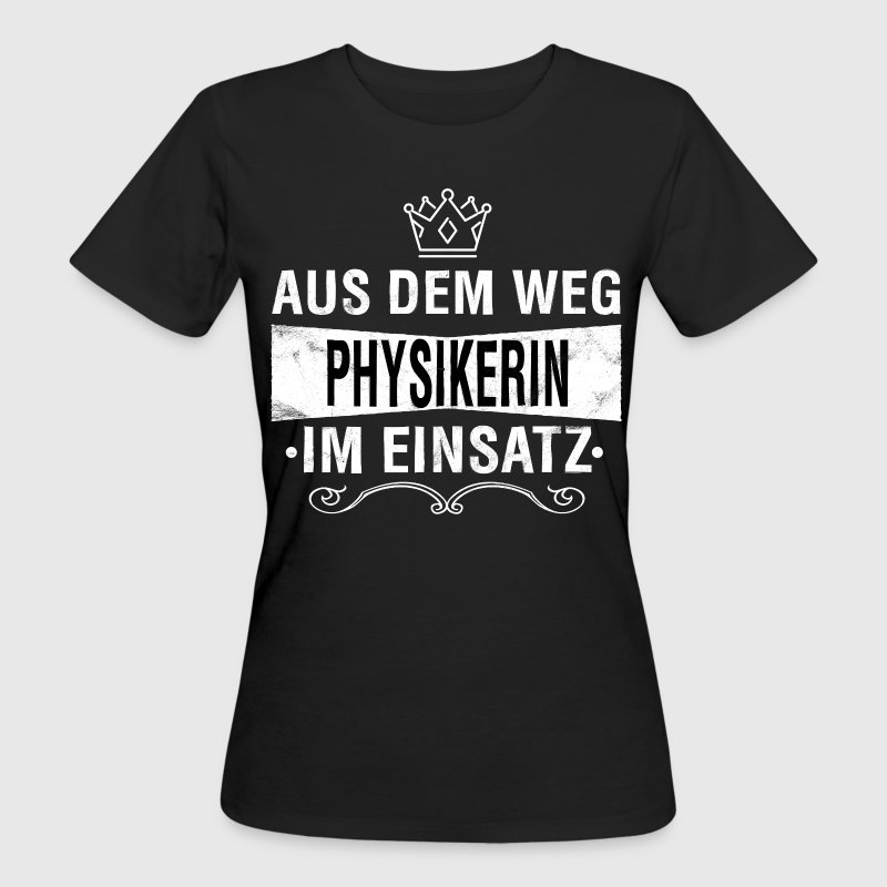 PHYSIKERIN T-Shirts - Frauen Bio-T-Shirt