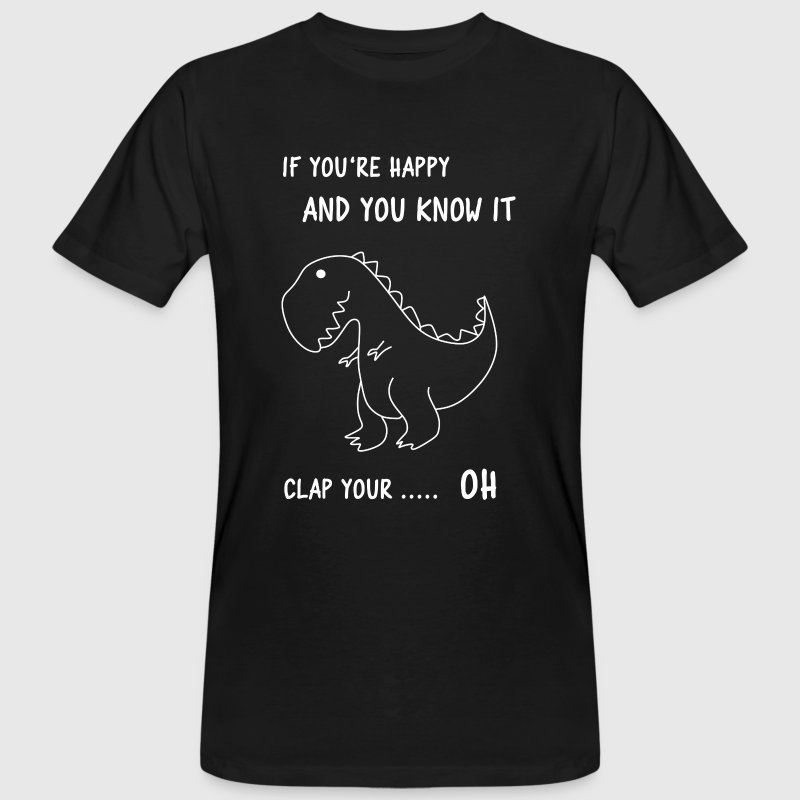 If you happy and you know it clap your OH T-skjorter - Økologisk T-skjorte for menn
