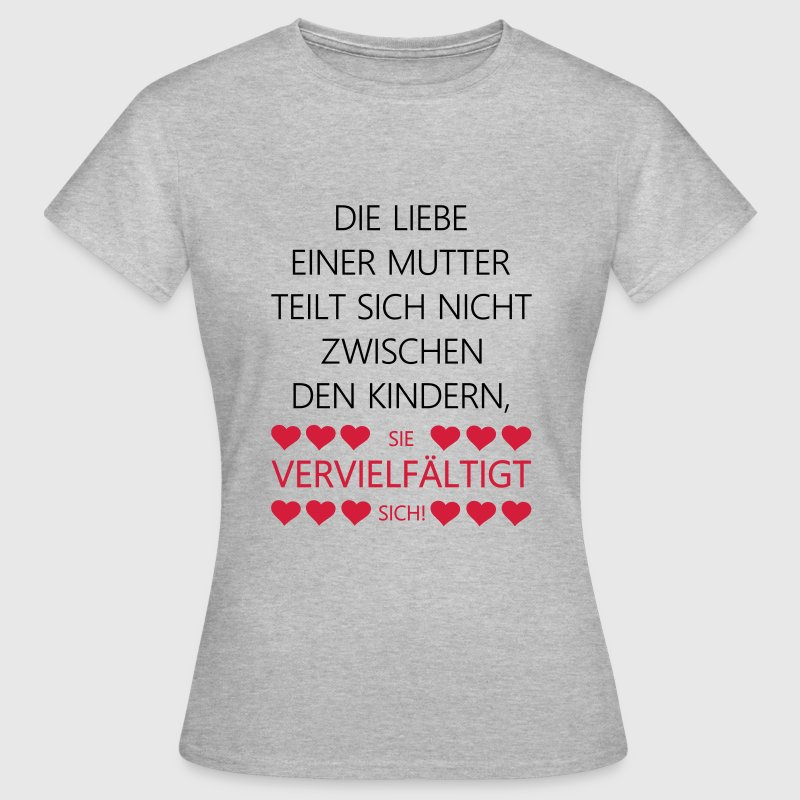 mutter liebe spruch mama geburt herzen spr che t shirt spreadshirt. Black Bedroom Furniture Sets. Home Design Ideas