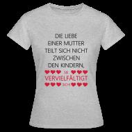 Mutter Liebe Spruch Mama Geburt Herzen Sprüche T Shirts   Frauen T Shirt