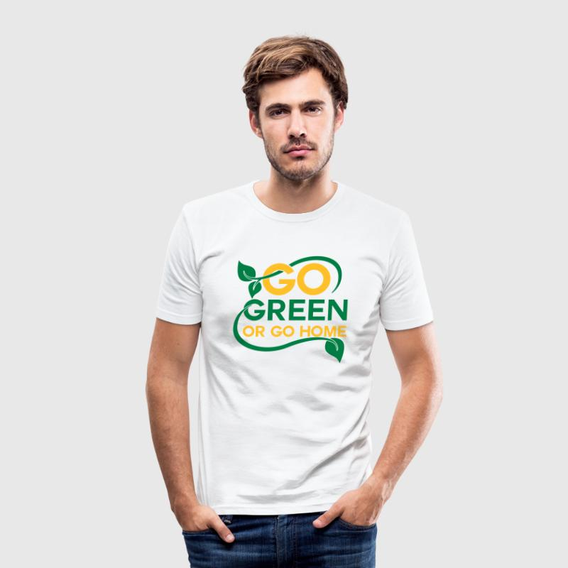 Go green or go home T-Shirts - Men's Slim Fit T-Shirt