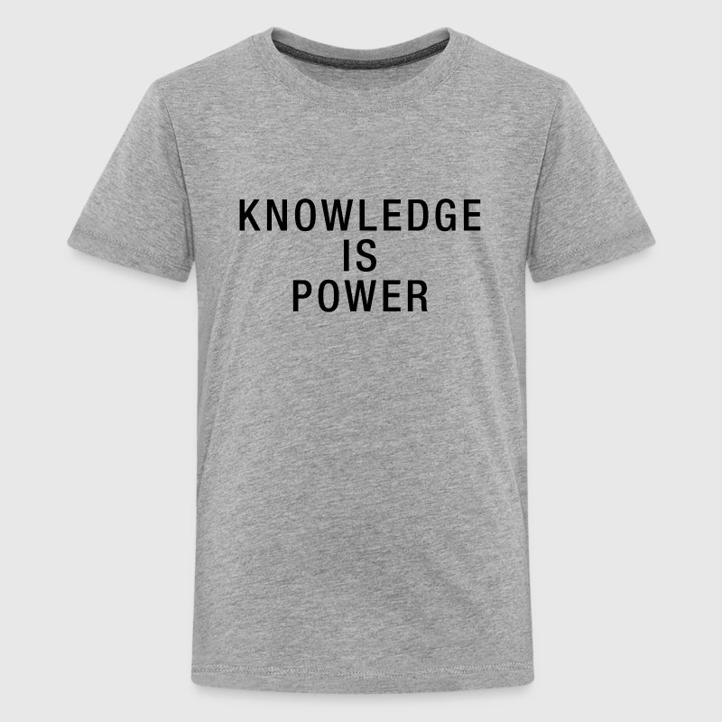 Knowledge is Power T-Shirts - Teenager Premium T-Shirt