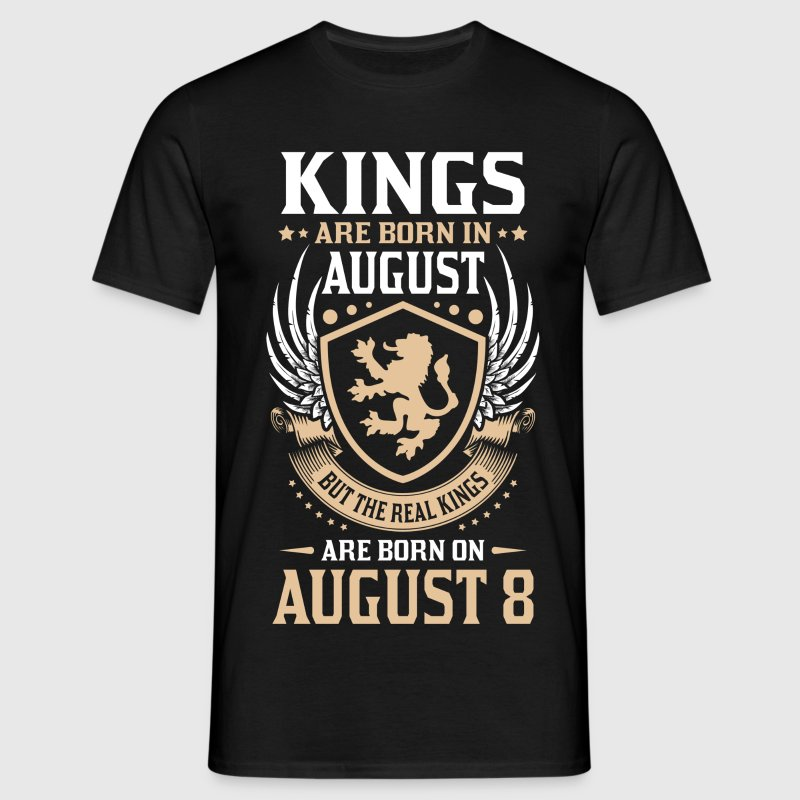 Real Kings Are Born On August 8 T-Shirts - Men's T-Shirt