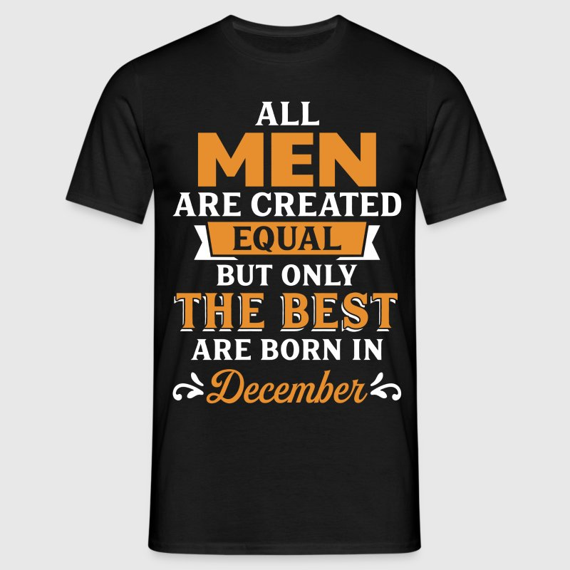 Best Men Are Born In December T-Shirts - Men's T-Shirt