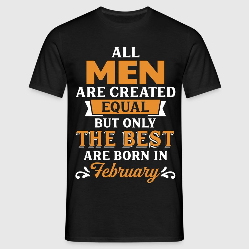 Best Men Are Born In February T-Shirts - Men's T-Shirt