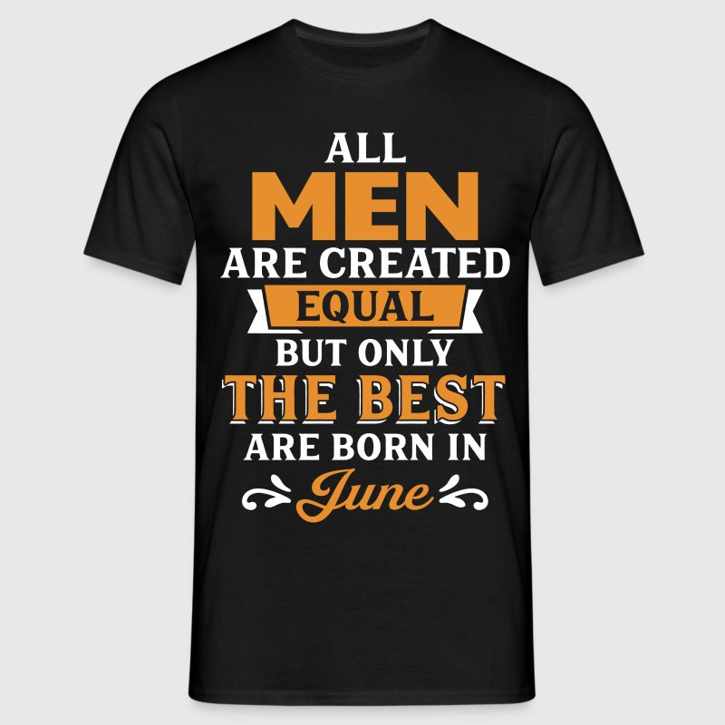 Best Men Are Born In June T-Shirts - Men's T-Shirt