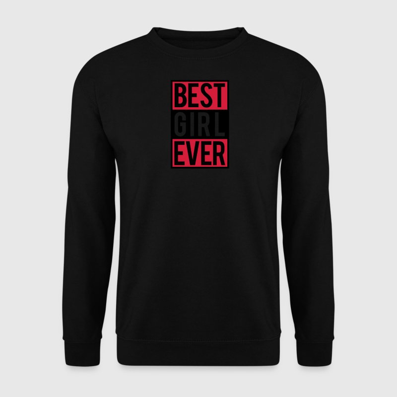 best girl ever Hoodies & Sweatshirts - Men's Sweatshirt
