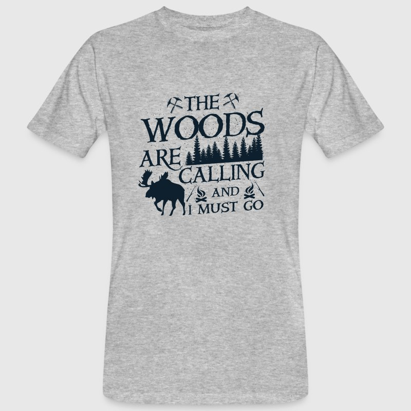 The woods are calling and i must go Tee shirts - T-shirt bio Homme