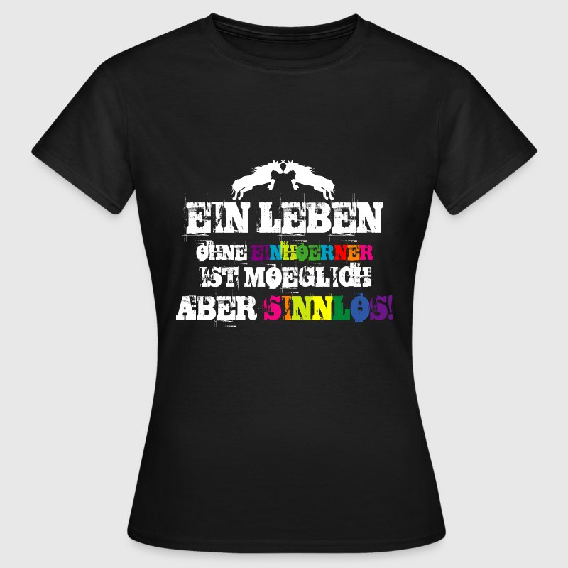 ohne einhorn alles sinnlos lustige spr che t shirt. Black Bedroom Furniture Sets. Home Design Ideas