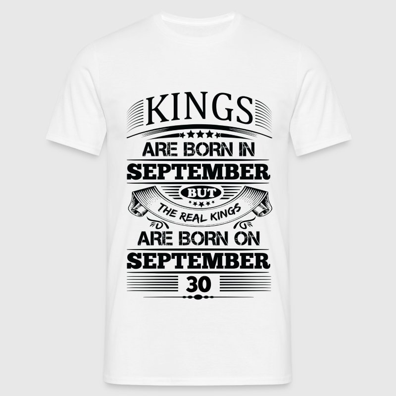Real Kings Are Born On September 30 T-Shirts - Men's T-Shirt