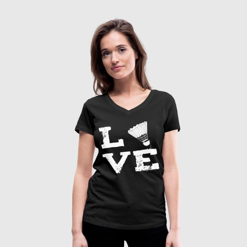 LOVE - badminton - badminton T-Shirts - Women's Organic V-Neck T-Shirt by Stanley & Stella