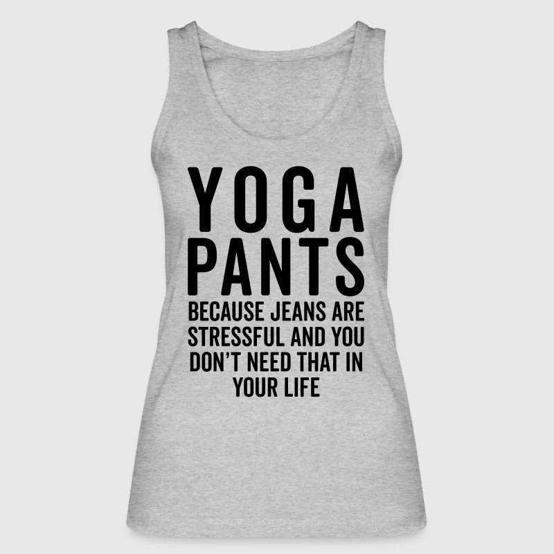 Yoga Pants Stressful Funny Quote Tank Top