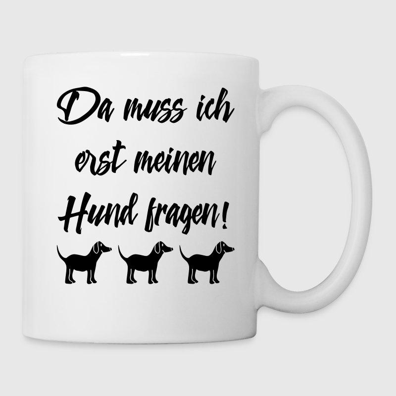 Tassen Hund : Hundebesitzer spr?che hund fragen tasse spreadshirt