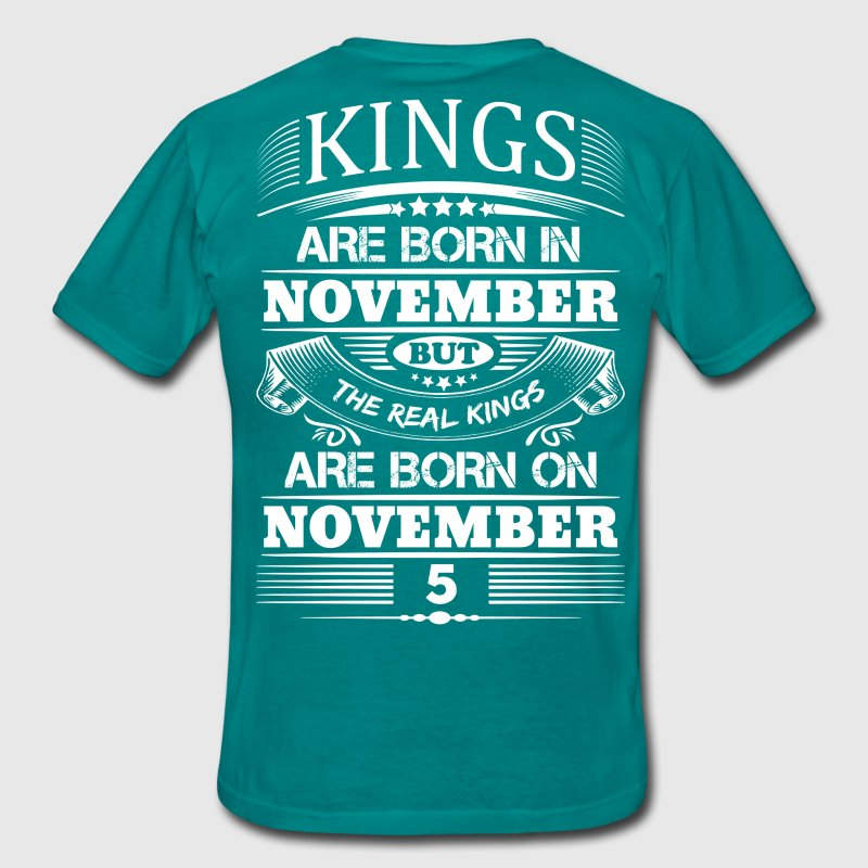 Real Kings Are Born On November 5 T-Shirts - Men's T-Shirt
