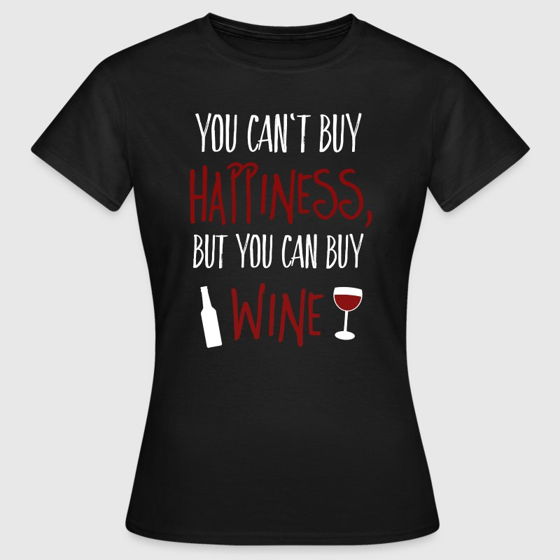 cant buy happiness but wine - Frauen T-Shirt