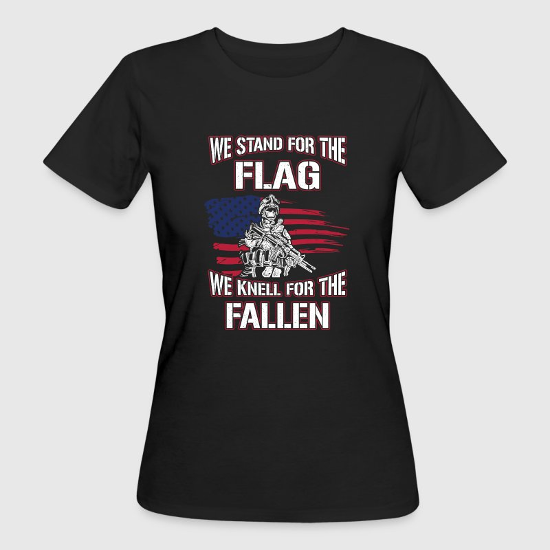 We stand for the flag we knell for the fallen USA T-Shirts - Women's Organic T-shirt