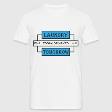 Laundry today or naked tomorrow Vêtements Sport - T-shirt Homme