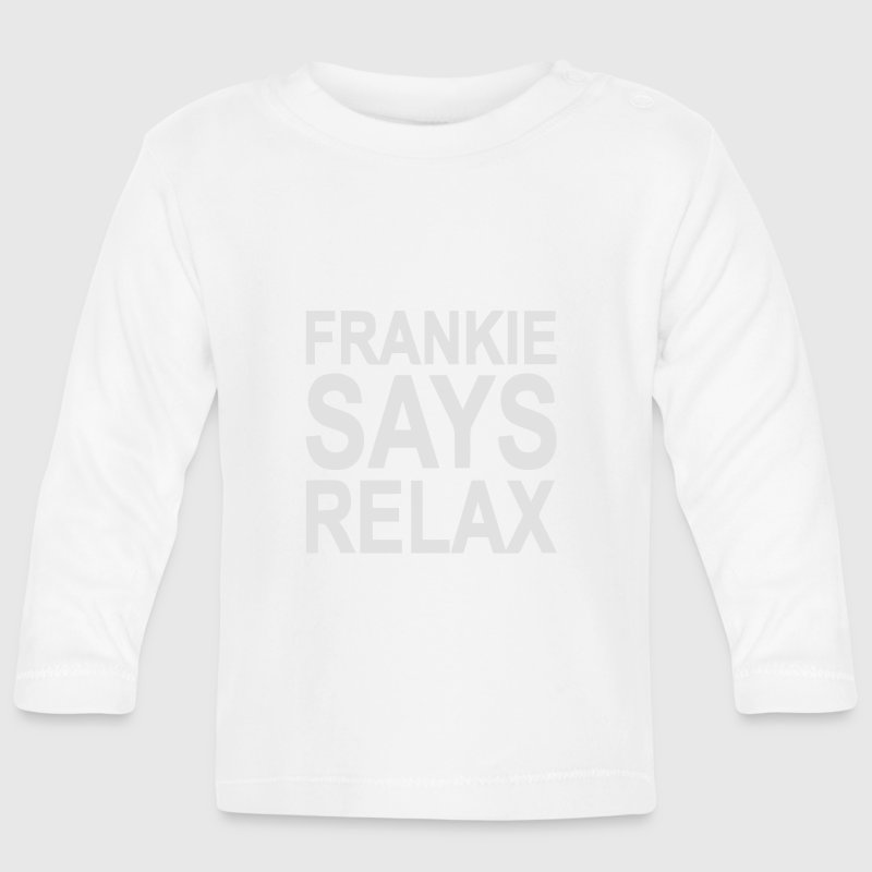 Frankie says relax Long Sleeve Shirts - Baby Long Sleeve T-Shirt