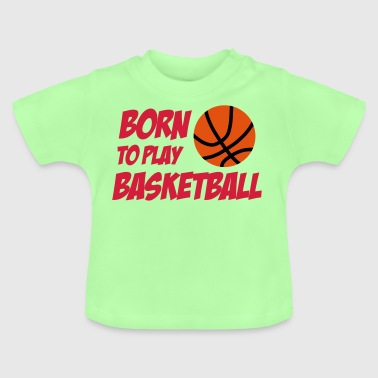 Born to play Basketball Långärmade T-shirts baby - Baby T-Shirt