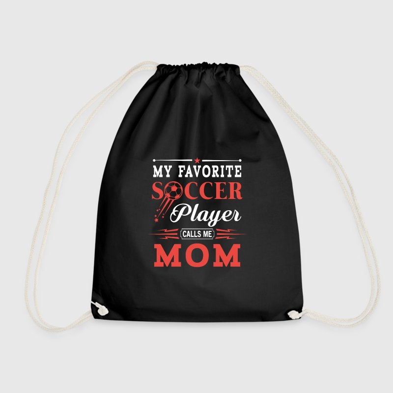 My favorite soccer player calls me mom - mum gift Bags & Backpacks - Drawstring Bag