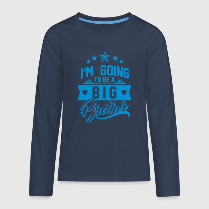 I'm going to be a big Brother - Schwangerschaft Manches longues - T-shirt manches longues Premium Ado