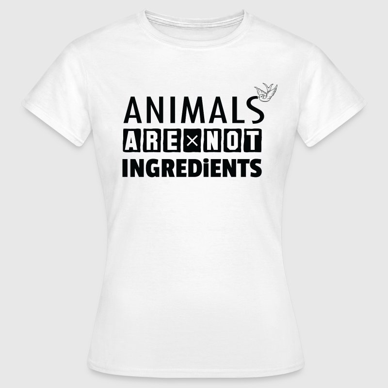 Animals Are Not Ingredients T-Shirts - Women's T-Shirt