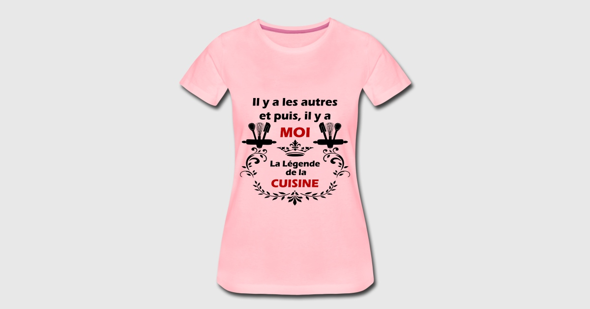 Tee shirt legende de la cuisine spreadshirt for T shirt de cuisine
