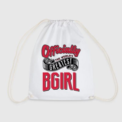 Officially the worlds greatest bgirl - Drawstring Bag