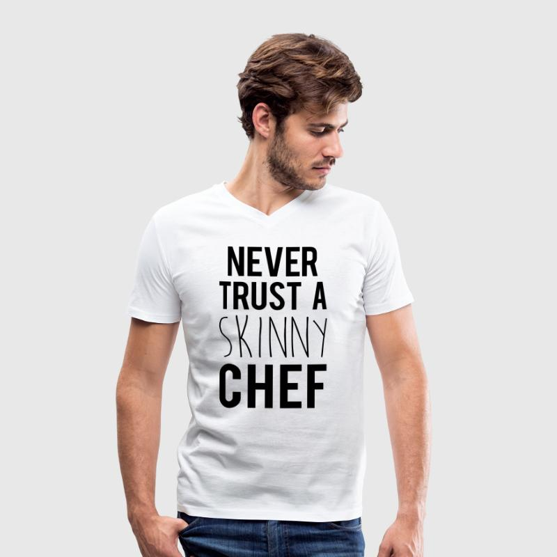A Skinny Chef Funny Quote T-Shirts - Men's Organic V-Neck T-Shirt by Stanley & Stella