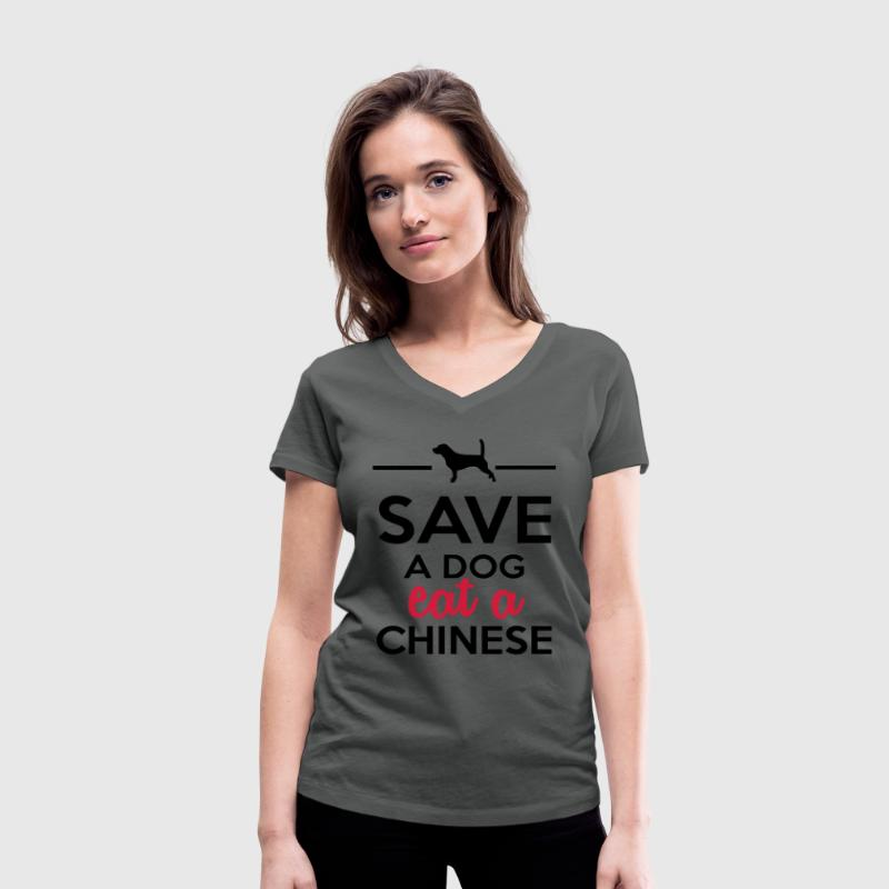 Dining - Save a Dog eat a Chinese T-Shirts - Women's Organic V-Neck T-Shirt by Stanley & Stella
