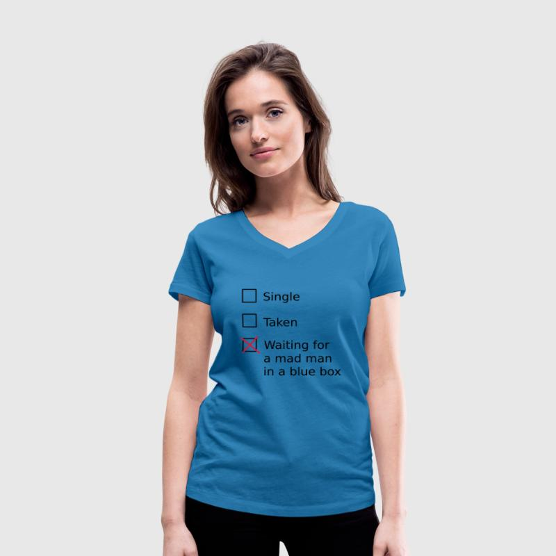Single Taken Waiting for a mad man in a blue box Tee shirts - T-shirt bio col V Stanley & Stella Femme