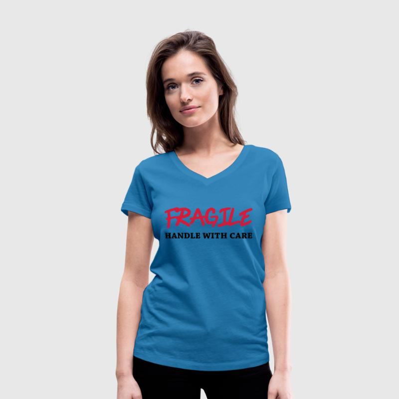 Fragile - Handle with care T-Shirts - Women's Organic V-Neck T-Shirt by Stanley & Stella