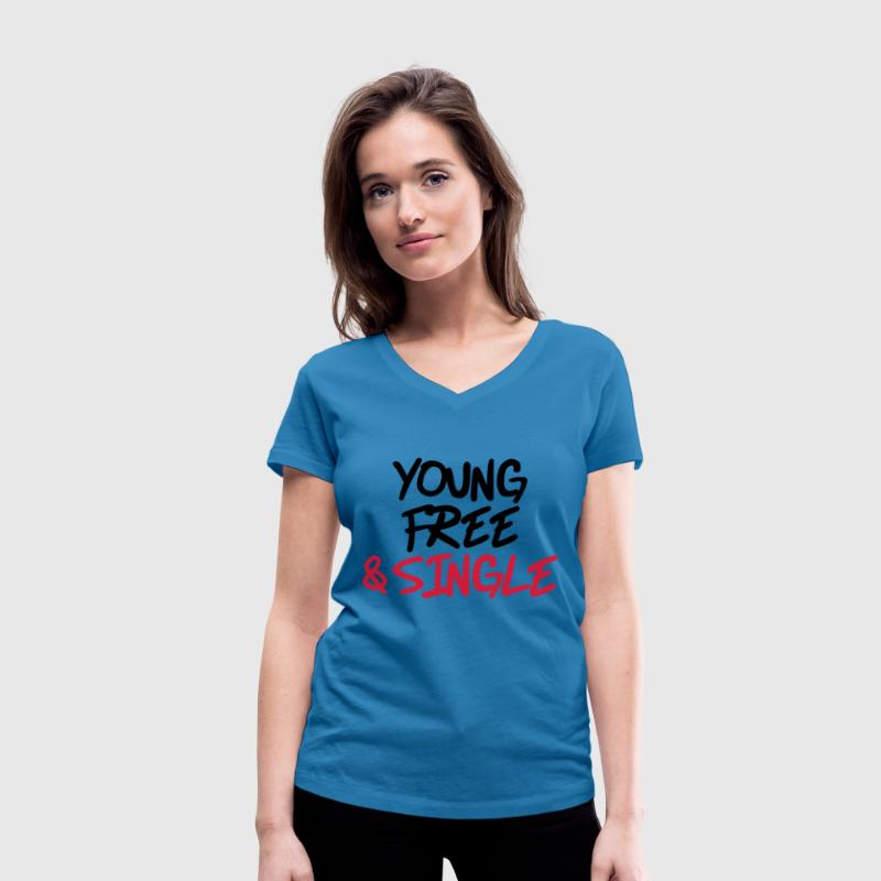 Young, free and single T-Shirts - Women's Organic V-Neck T-Shirt by Stanley & Stella
