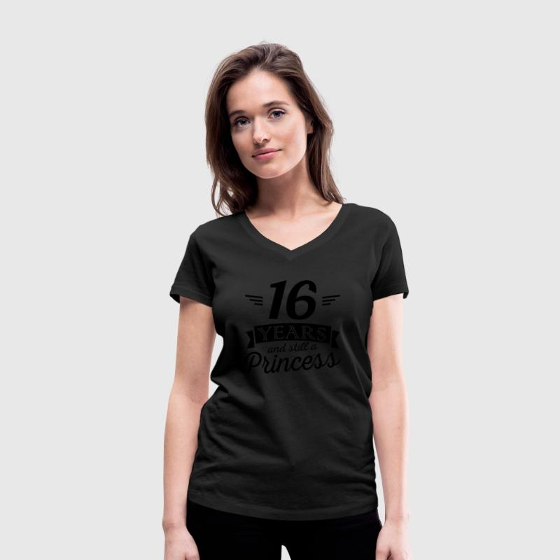 16 years and still a princess T-Shirts - Women's Organic V-Neck T-Shirt by Stanley & Stella