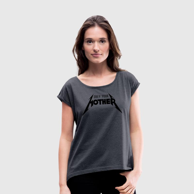 Obey Your Mother_V2 Camisetas - Camiseta con manga enrollada mujer