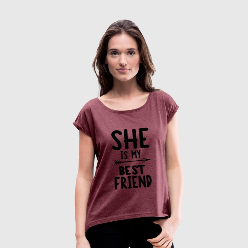 She is my best friend - left T-Shirts - Women's T-shirt with rolled up sleeves