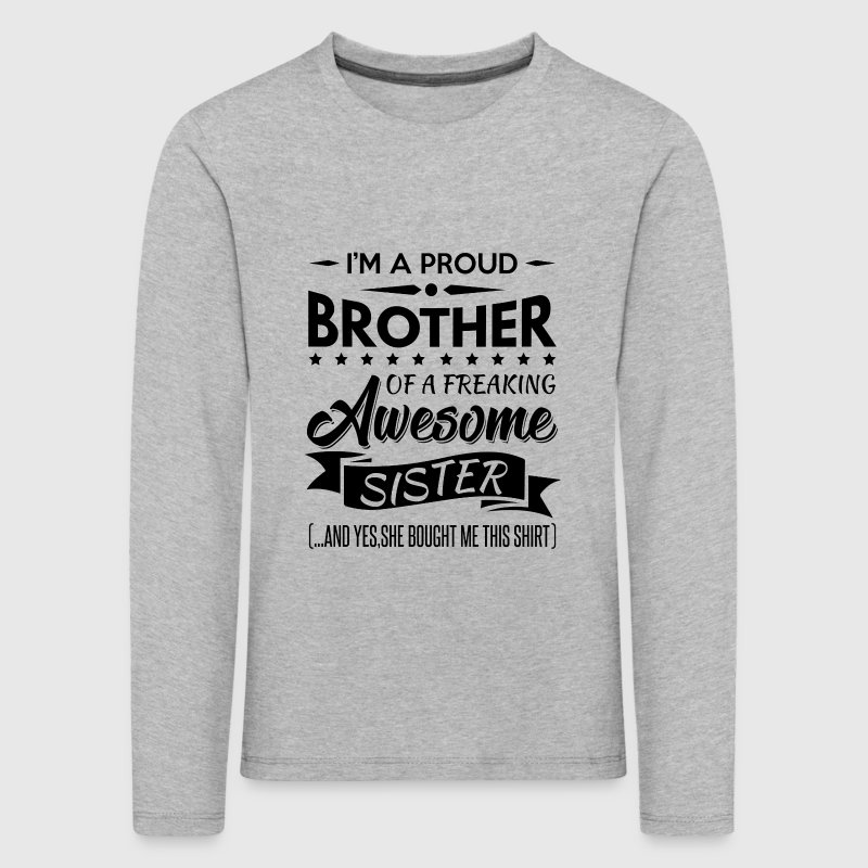 I'm a proud brother of a freaking awesome sister Manches longues - T-shirt manches longues Premium Enfant