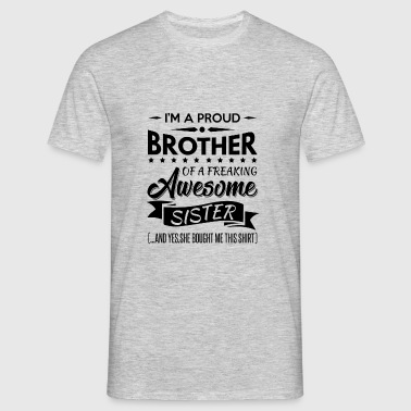 I'm a proud brother of a freaking awesome sister Ropa deportiva - Camiseta hombre
