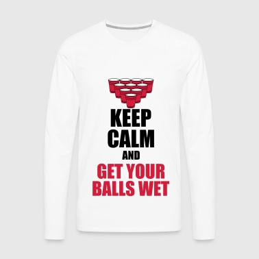 Keep calm and get your balls wet T-Shirts - Men's Premium Longsleeve Shirt