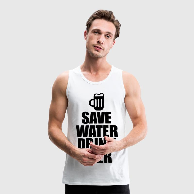 Alcohol Fun Shirt - Save water drink beer Tank Tops - Men's Premium Tank Top