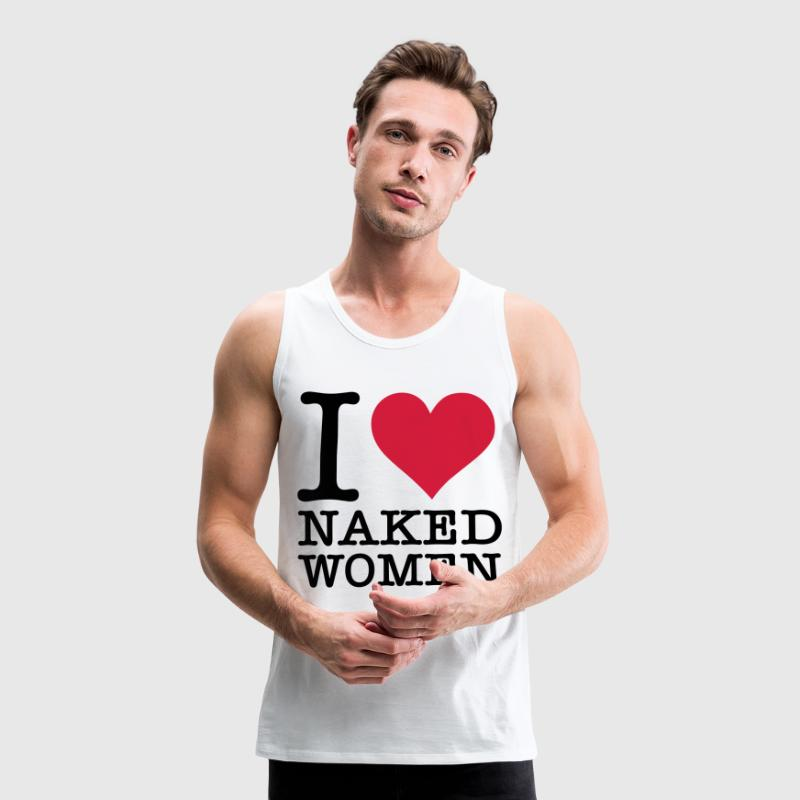 ich liebe nackte frauen tank top spreadshirt. Black Bedroom Furniture Sets. Home Design Ideas