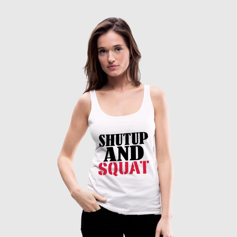 Shut up and SQUAT Top - Canotta premium da donna