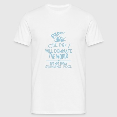 swimming pool one day quote dominate Sports wear - Men's T-Shirt