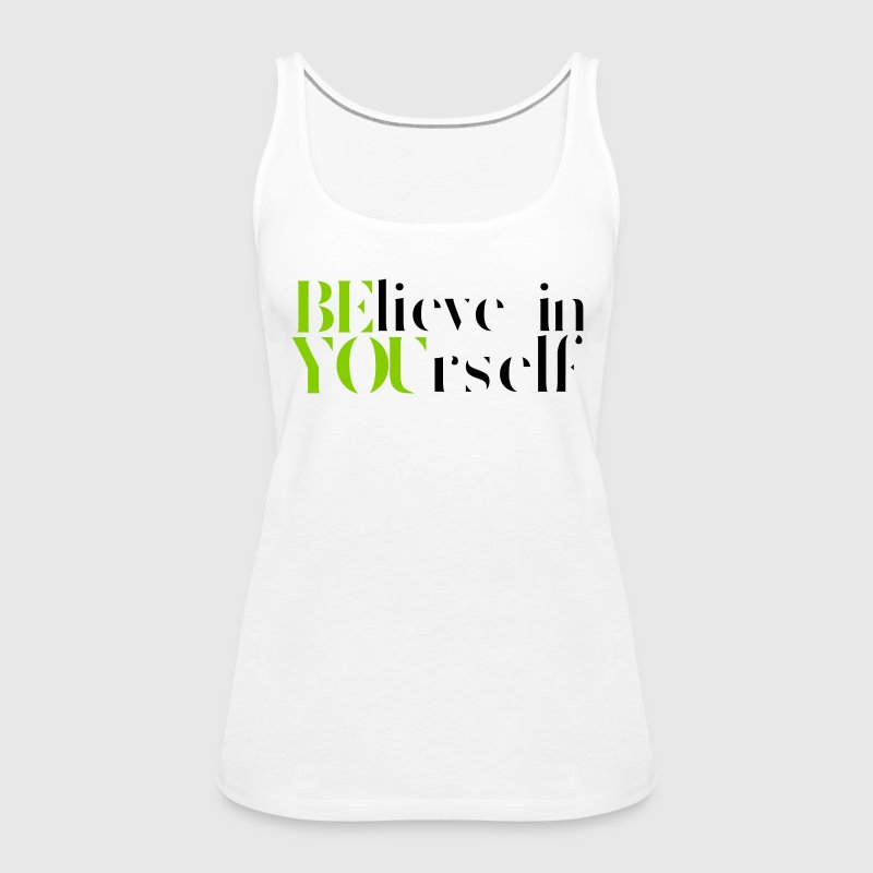 Believe In Yourself Tops - Women's Premium Tank Top