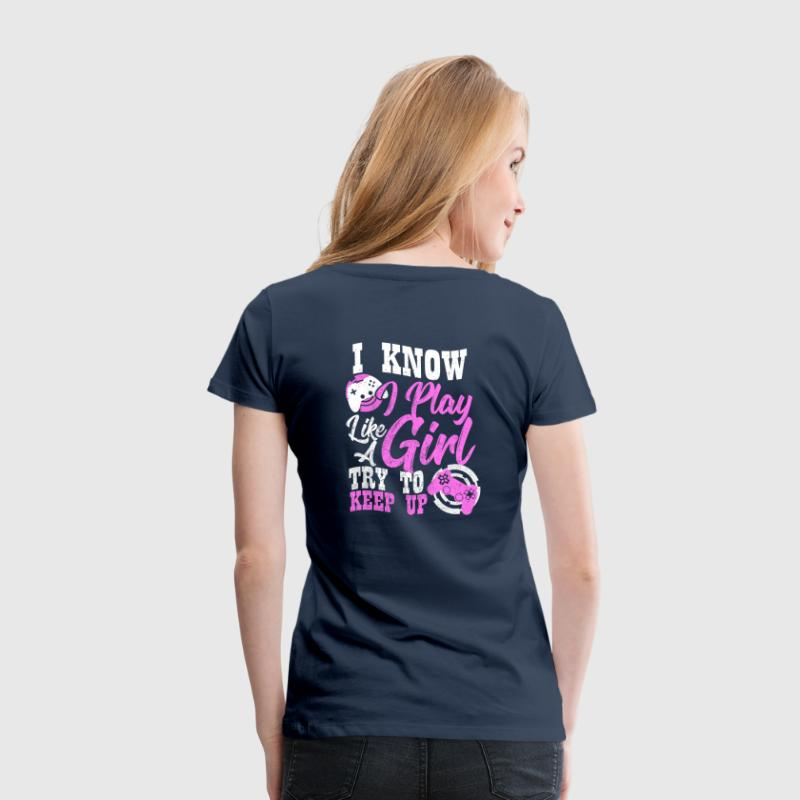 I know gamer girl Spruch T-Shirts - Frauen Premium T-Shirt