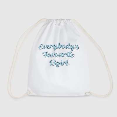 Everybodys favourite bgirl funny text - Drawstring Bag