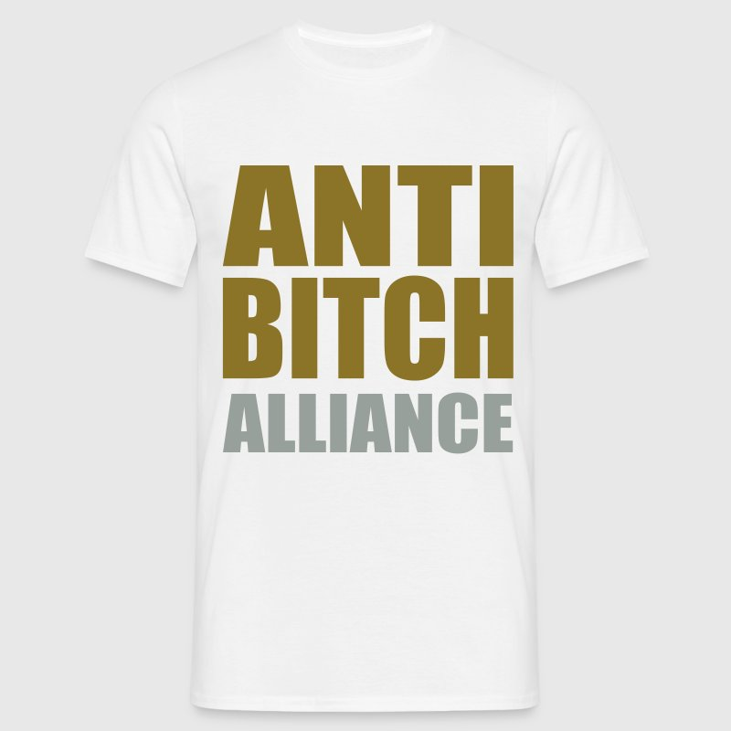 Weiß ANTI BITCH Alliance - eushirt.com T-Shirts - Men's T-Shirt