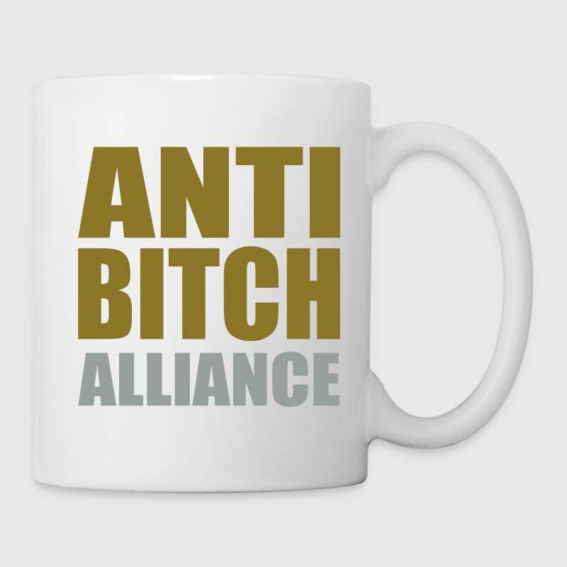 Weiß ANTI BITCH Alliance - eushirt.com Tassen - Mug