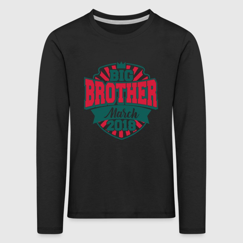 Big Brother March 2018 - Großer Bruder 2018 - Baby Manches longues - T-shirt manches longues Premium Enfant