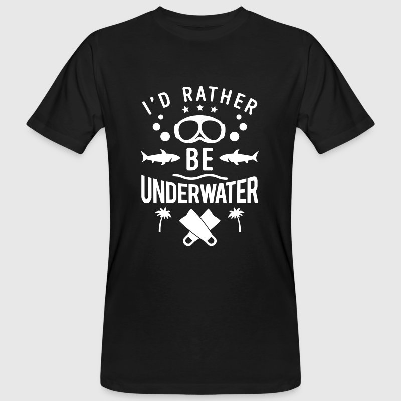 I'd rather be underwater - scuba diving T-Shirts - Men's Organic T-shirt